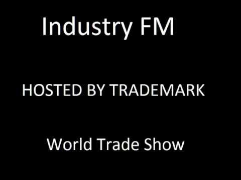 INDUSTRY FM | TRADEMARK | THE WORLD TRADE SHOW (2012) RAP SHOW