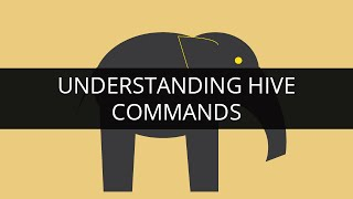 Understanding Hive Commands in Apache Hadoop