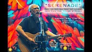 "Iwan Fals ""SERENADE"" feat. Endah M Rhesa konser ""Aku Cinta"" Ecopark Ancol (30/03/19)"