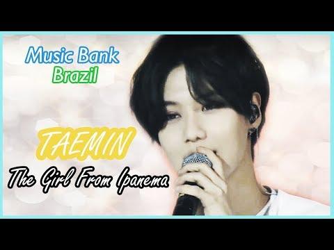 The Girl From Ipanema - Taemin (Music Bank Brazil)
