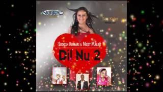 dil nu 2 full audio song   sinj kaler feat meet malkit sudesh kumari   nutec records