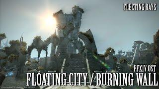 FFXIV OST Burning Wall / Floating City of Nym BGM ( Fleeting Rays )