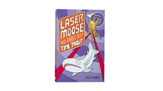 Laser Moose and Rabbit Boy: Time Trout book trailer