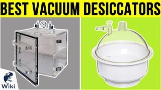 6 Best Vacuum Desiccators 2019