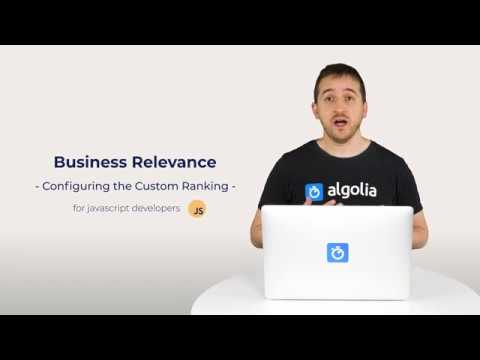 Algolia Build 101 - Configuring Business Relevance for Javascript developers