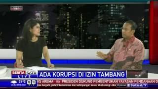 Dialog: Ada Korupsi di Izin Tambang # 1