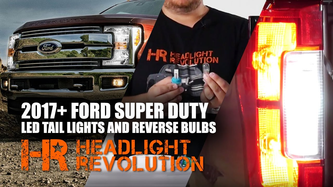 small resolution of led tail lights and reverse bulbs for 2017 ford f250 f350 super duty headlight revolution