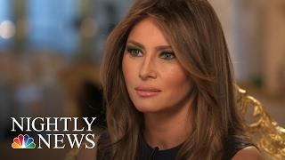 Melania Trump On Husband's Controversial Immigration Rhetoric | NBC Nightly News