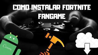 "#Fortnite Mobile #Descargas ""HOW TO INSTALL FORTNITE FANGAME WELL EXPLAINED RESULT 100% REAL 😏"""