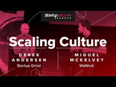 How to scale culture at SG Europe with Derek Andersen & Miguel McKelvey from WeWork