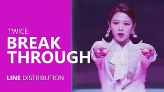 Download lagu TWICE BREAKTHROUGH Line Distribution