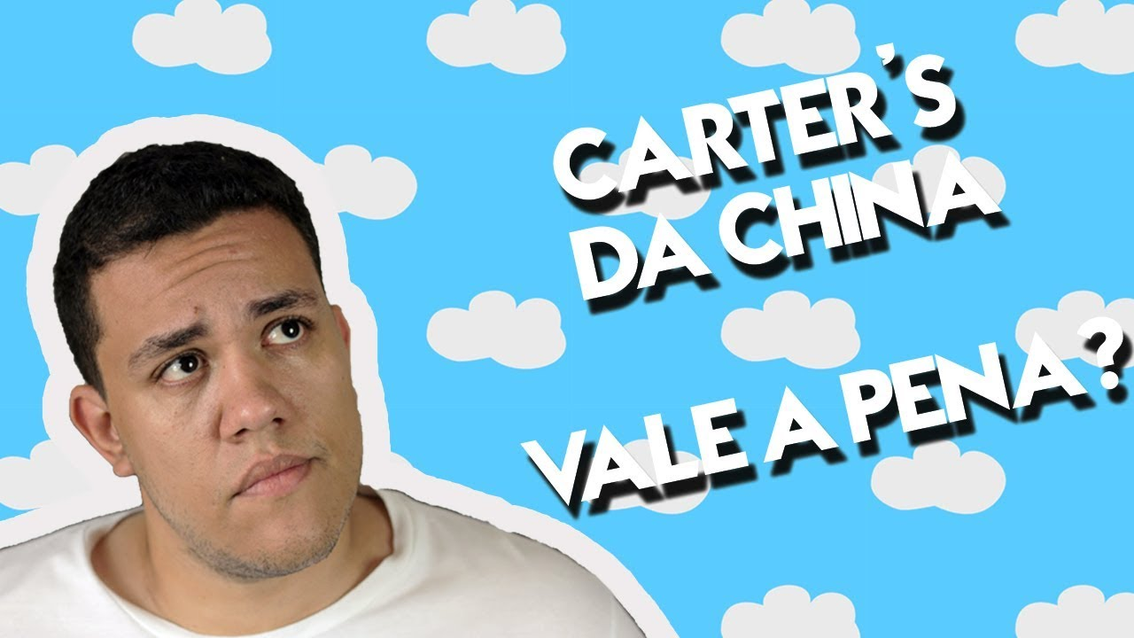 58ee8d150 VALE A PENA COMPRAR CARTER S DO ALIEXPRESS CHINA  - Unboxing e análise