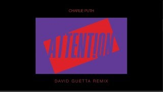 Charlie Puth - Attention (David Guetta Remix) [Preview]
