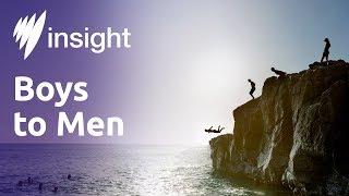 Insight S2015 Ep37 Boys to Men