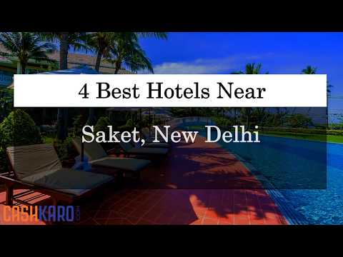 4 Best Hotels Near Saket New Delhi With Prices (2019)