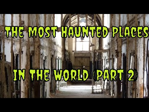 The Most Haunted Places In The World (Part 2)