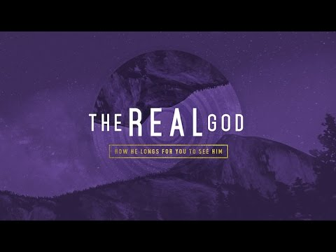 The Real God - Part 3: The Sovereignty of God