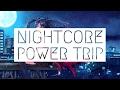 Nightcore ~ Power Trip