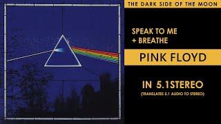 Pink Floyd - Speak to Me + Breathe - 5.1Stereo