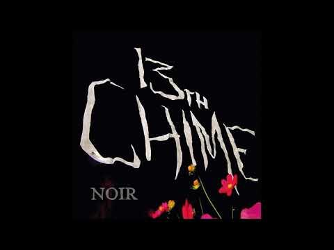 13th Chime - Noir (2016) post punk | deathrock | gothic rock | goth | gothic | 80's