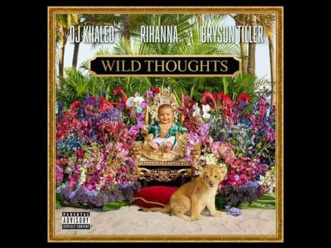 DJ Khaled - Wild Thoughts ft. Rihanna, Bryson Tiller [MP3 Free Download]