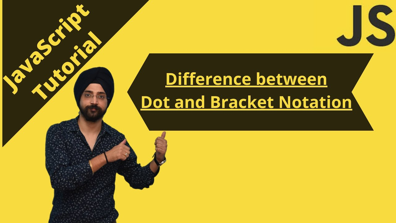 JavaScript Tutorial - Difference Between Dot and Bracket Notations