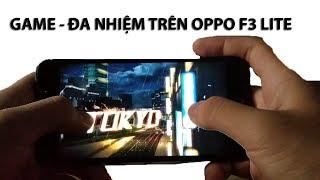 vuclip Game và đa nhiệm trên Oppo F3 Lite