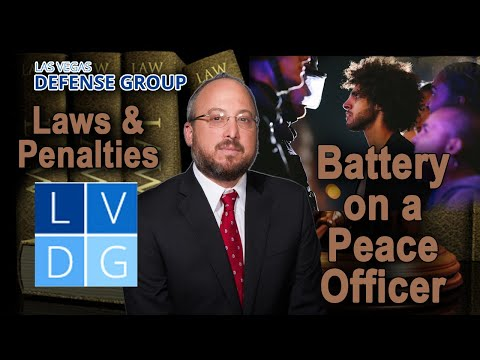 """What if I get arrested for """"battery on a police officer"""" in NV? Law & penalties"""