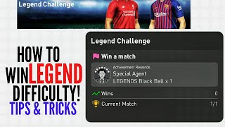 HOW TO WIN LEGEND DIFFICULTY? TIPS & TRICKS - PES 2019 MOBILE