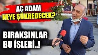 """""""FAKİRE ŞÜKRETMEYİ ÖĞRETTİLER, ŞU HALİ GÖRMEYEN KÖRDÜR!"""""""
