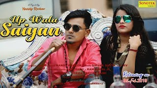 Up Wala Saiyan | Nandy Rocker | Diksha Gupta | Haryanvi Song | Latest Haryanvi Song 2019