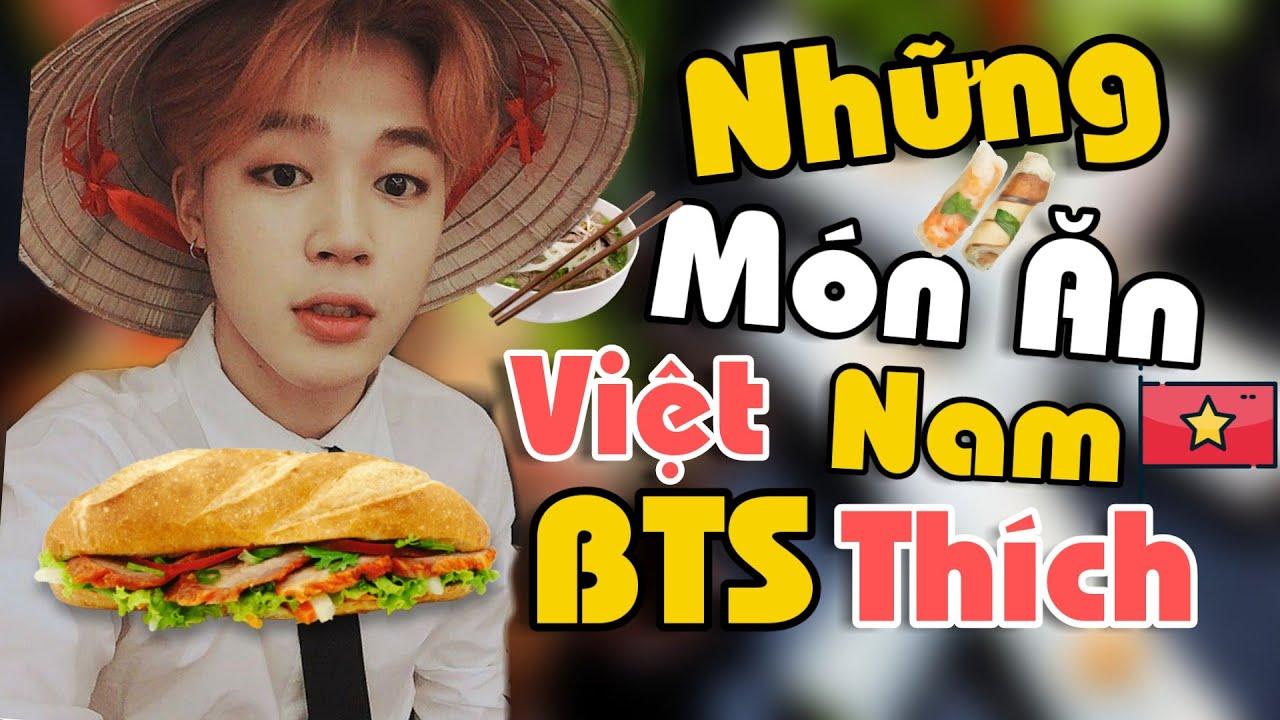 Những Món Ăn Việt Nam BTS Rất Thích Ăn