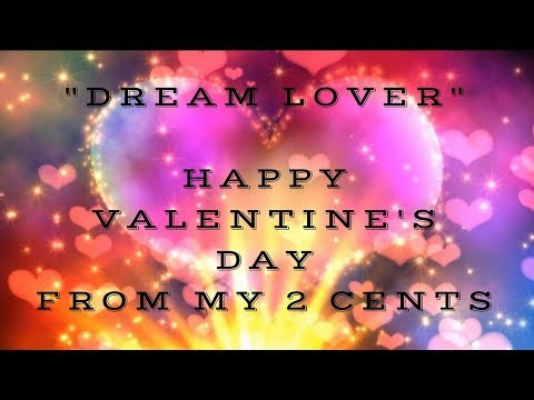 Dream Lover (Happy Valentine's Day from My 2 Cents)