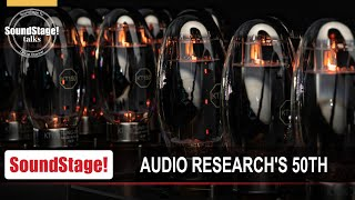 Audio Research's 50th Anniversary Products, Celebration, and Future - SoundStage! Talks (July 2020)