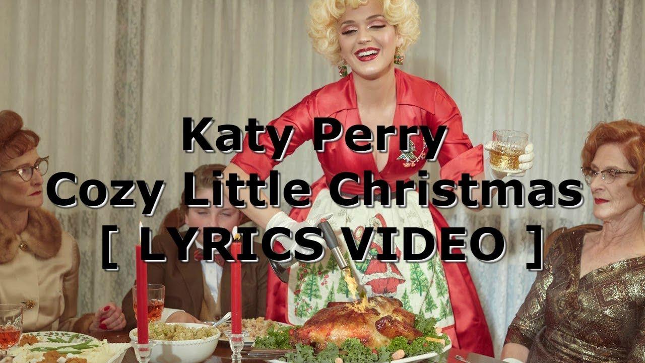Katy Perry Cozy Little Christmas.Katy Perry Cozy Little Christmas Lyrics Video