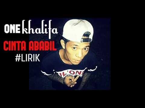 ONE khalifa - CINTA ABABIL #lirik
