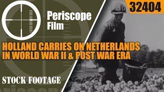 HOLLAND CARRIES ON   NETHERLANDS IN WORLD WAR II & POST WAR ERA  PROPAGANDA MOVIE 32404