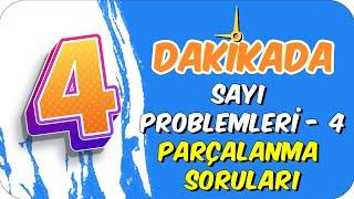 4dk'da SAYI PROBLEMLERI 4 - PARÇALANMA SORULARI