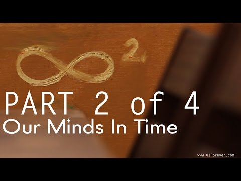 Our Minds In Time  Part 02 of 04