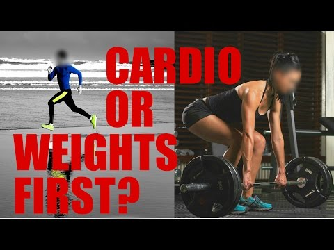 Should You Do Cardio Or Lift Weights First? - How to lose weight or build muscle