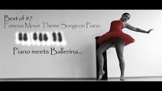 7 Famous Piano Songs: Movie Soundtracks, Themes & Film Scores on Piano (Ballerina Medley)