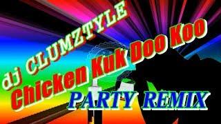 Download lagu dj CLUMZTYLE  Chicken Kuk Doo Koo (Twer_Music)