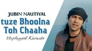 Tujhe Bhoolna Toh Chaaha Song   Free Unplugged Karaoke Lyrics   Rochak Kohli Feat. Jubin Nautiyal