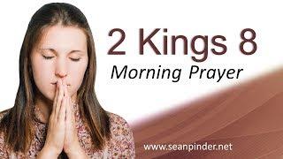 YOUR SEASON OF RESTORATION BEGINS NOW - 2 KINGS 8 - MORNING PRAYER