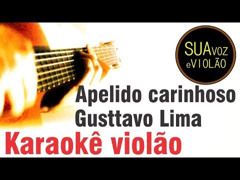 Apelido carinhoso - Gusttavo Lima - Karaokê Violão