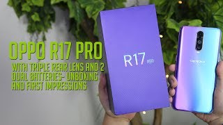 OPPO R17 Pro hands-on and unboxing - Triple Cam and Dual Battery