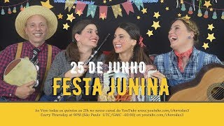 Live #25 - Quintas ao Vivo com o Choro das 3 - Festa Junina II
