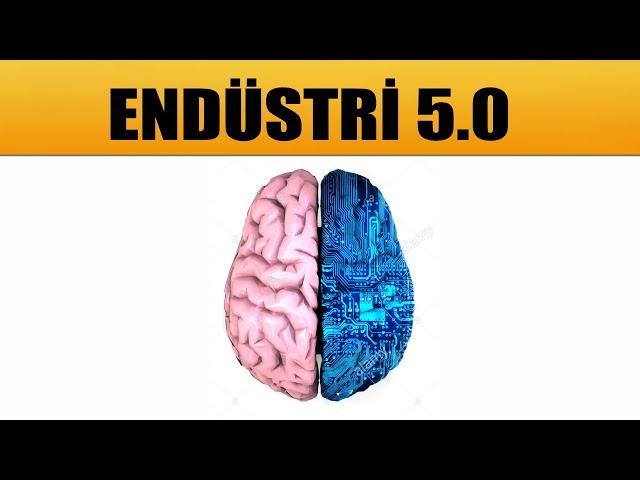 ENDÃœSTR? 5.0 - TOPLUM 5.0