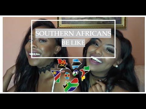 Southern Africans BE LIKE: ZIM/ SA/ ZAMBIA/ BOTSWANA