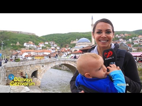 DÜNYAYI GEZİYORUM - KOSOVA (HD) - 31 MAYIS 2015